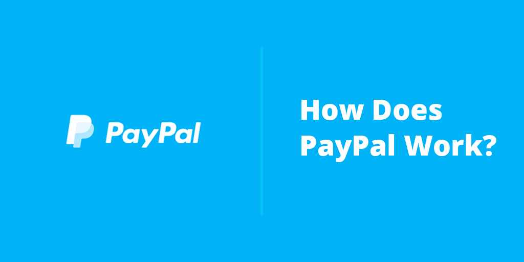 How does PayPal work?