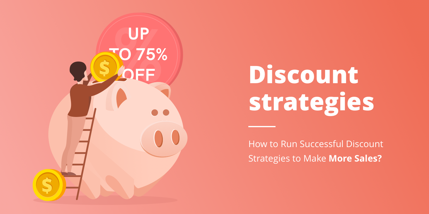 Discount Strategies to Make Sales