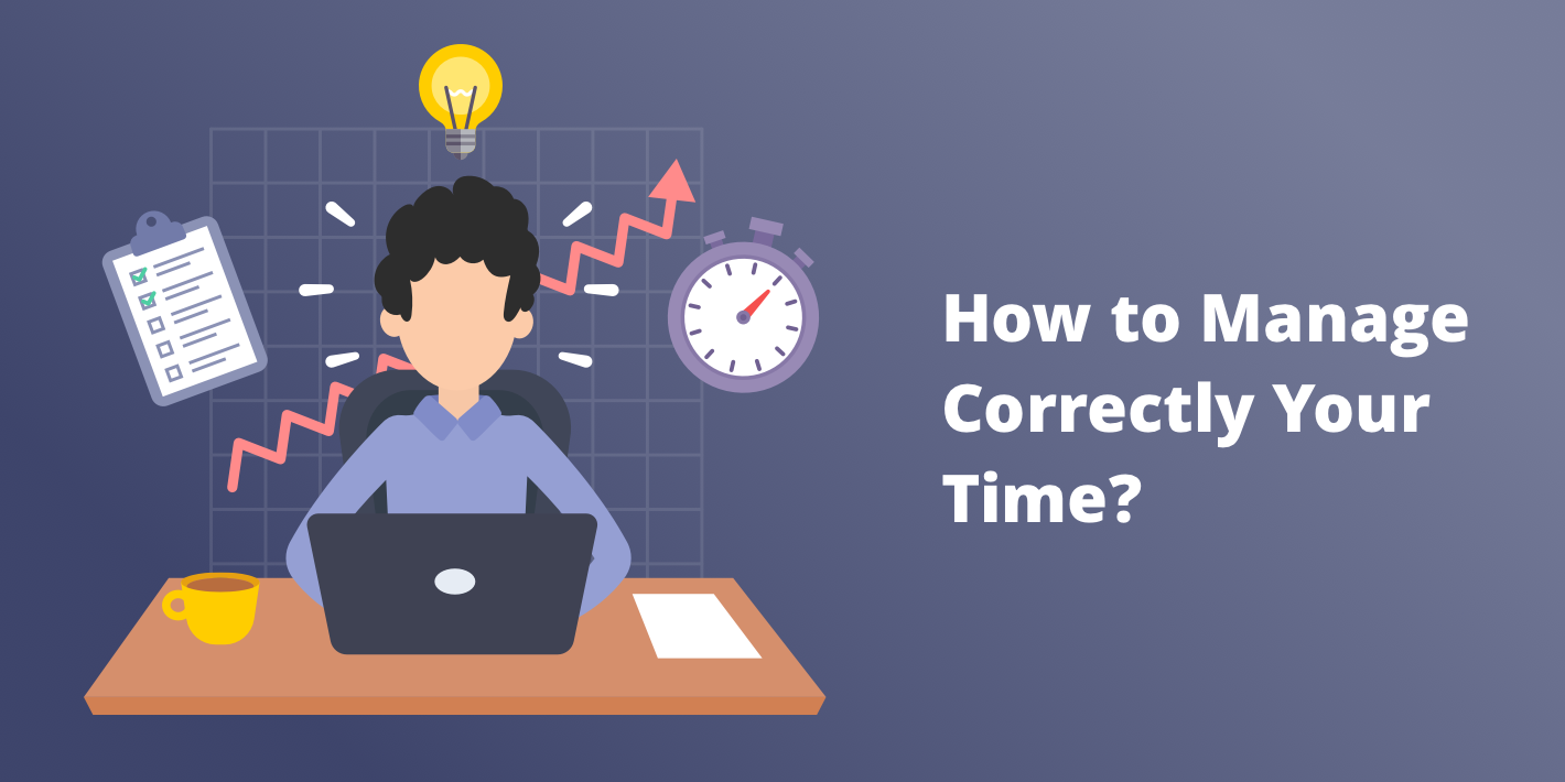 How to Manage Correctly Your Time