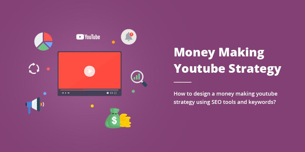 Money-Making YouTube Strategy