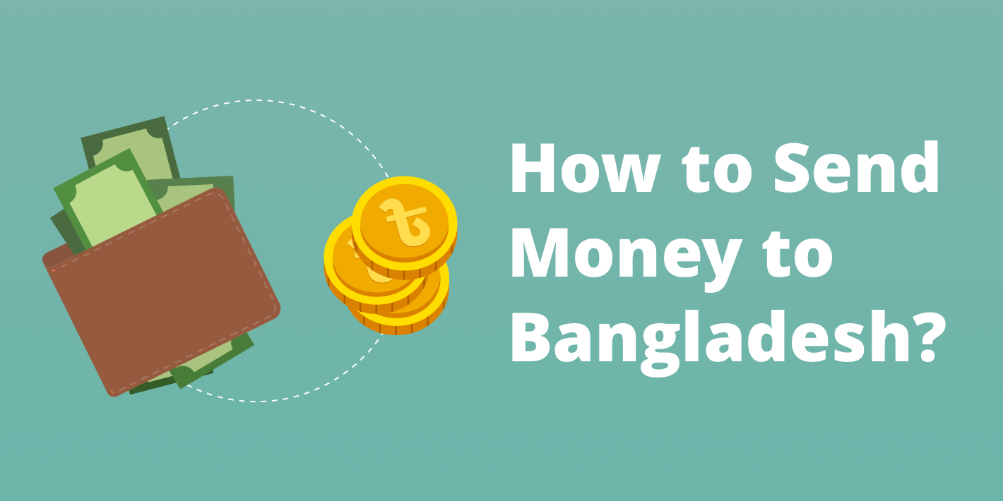 The Best Ways to Send Money to Bangladesh