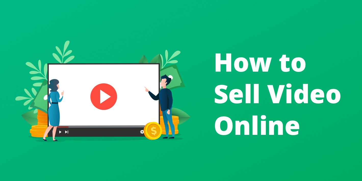 How to Sell Video Online