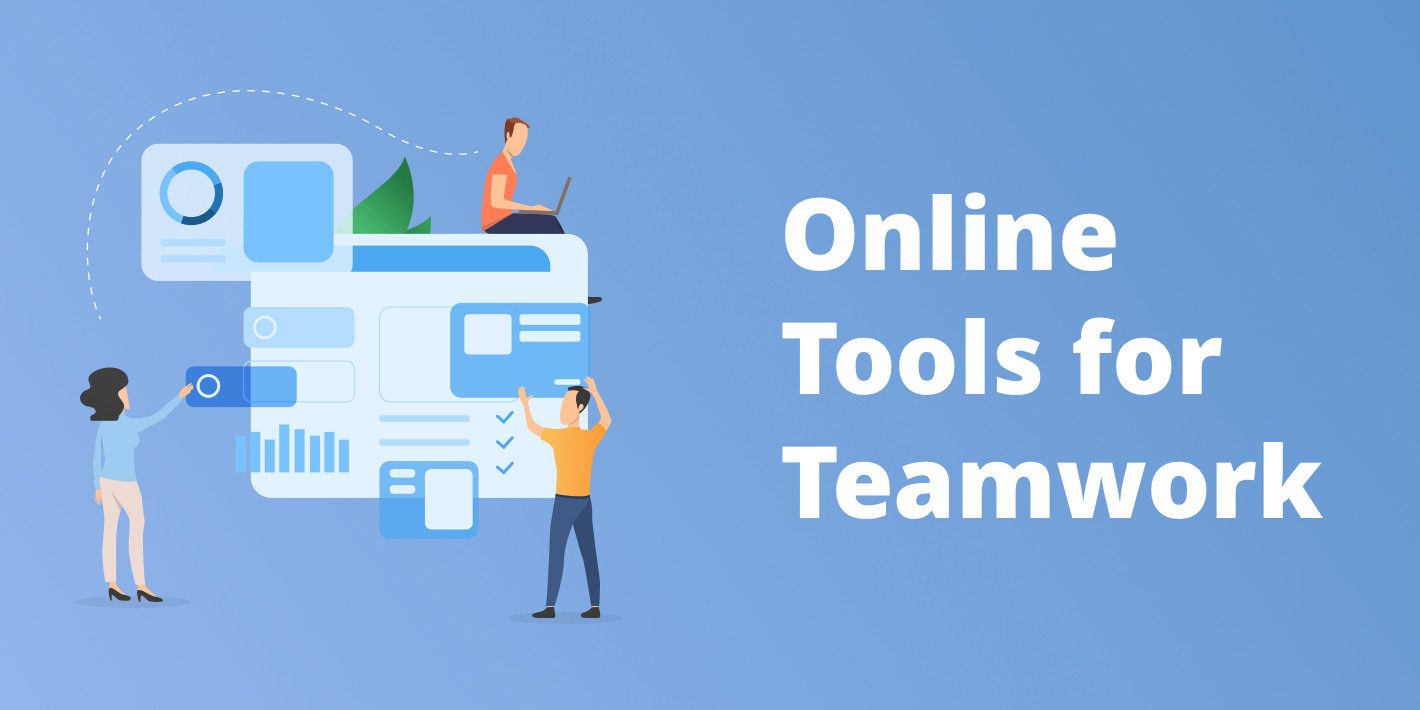 Online Tools for Teamwork