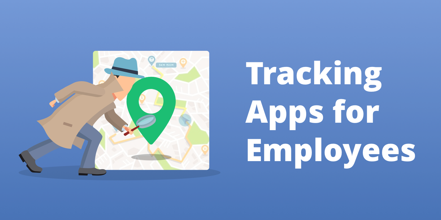 Tracking Apps for Employees